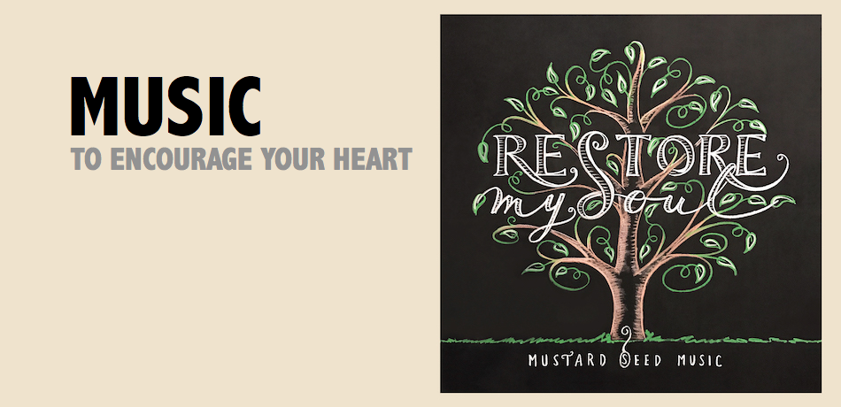 Music to encourage your heart